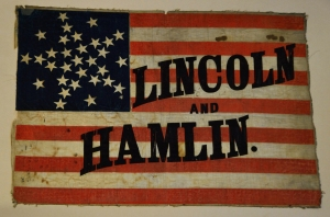 A flag from Lincoln and Hamlin's campaign for the 1860 elections.