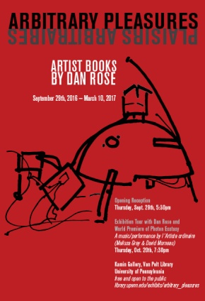 "Penn Libraries to Host ""Arbitrary Pleasures"", an Exhibit of Penn Emeritus Professor  Dan Rose's Artist Books and a Musical World Premiere"