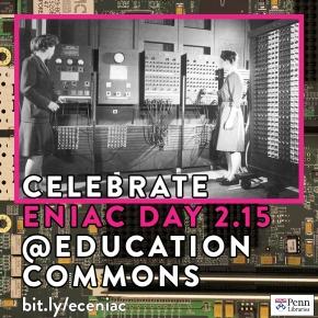 ENIAC Day: Celebrating Women, Feminism, and Tech @EducationCommons